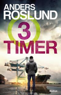 Anders Roslund - 3 Timer